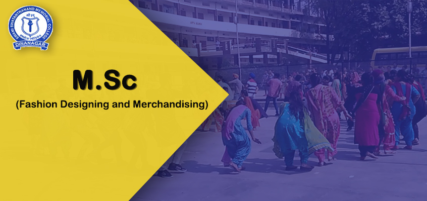 M.Sc. (Fashion Designing and Merchandising)